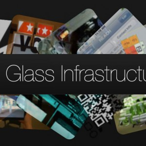 The Glass Infrastructure
